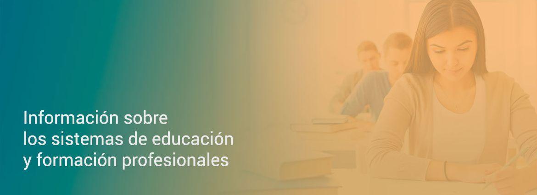 Información sobre los sistemas de enseñanza y formación profesional